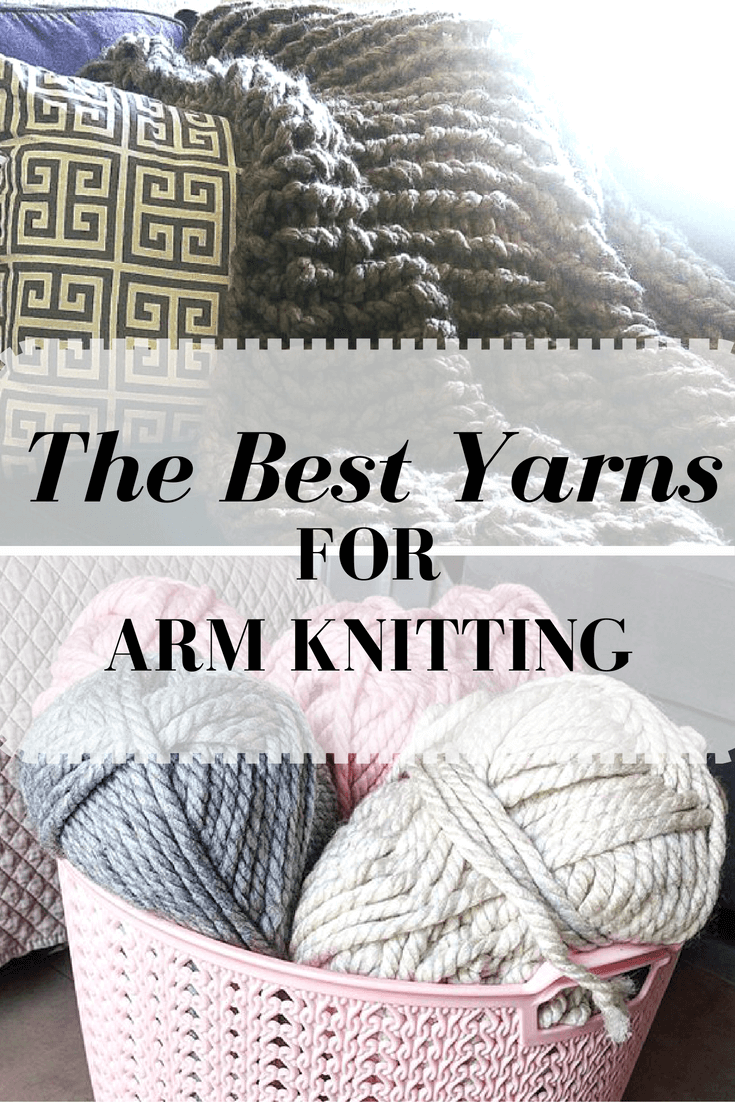 The Best Yarns For Arm Knitting Updated The Snugglery